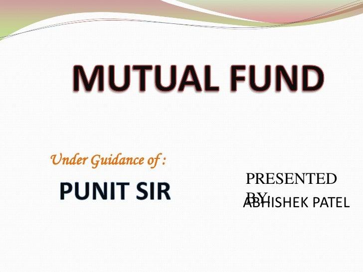 Under Guidance of :                      PRESENTED                      BY:                      ABHISHEK PATEL