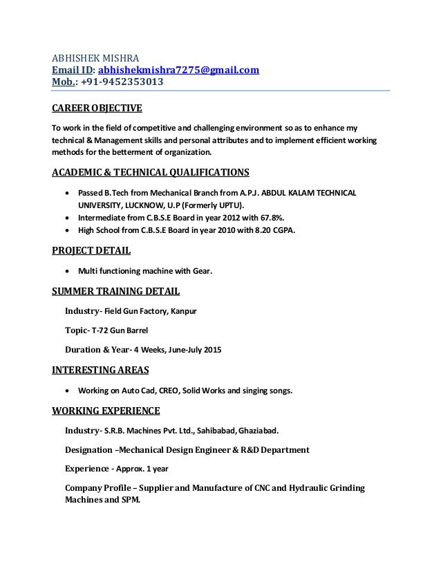ABHISHEK MISHRA Email ID: abhishekmishra7275@gmail.com Mob.: +91-9452353013 CAREER OBJECTIVE To work in the field of compe...
