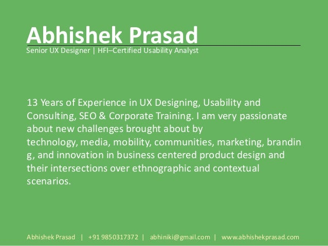 Abhishek PrasadSenior UX Designer | HFI–Certified Usability Analyst13 Years of Experience in UX Designing, Usability andCo...