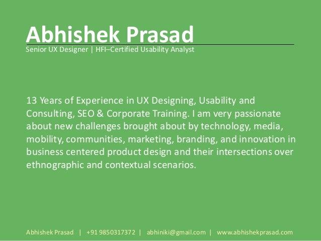Abhishek PrasadSenior UX Designer   HFI–Certified Usability Analyst13 Years of Experience in UX Designing, Usability andCo...