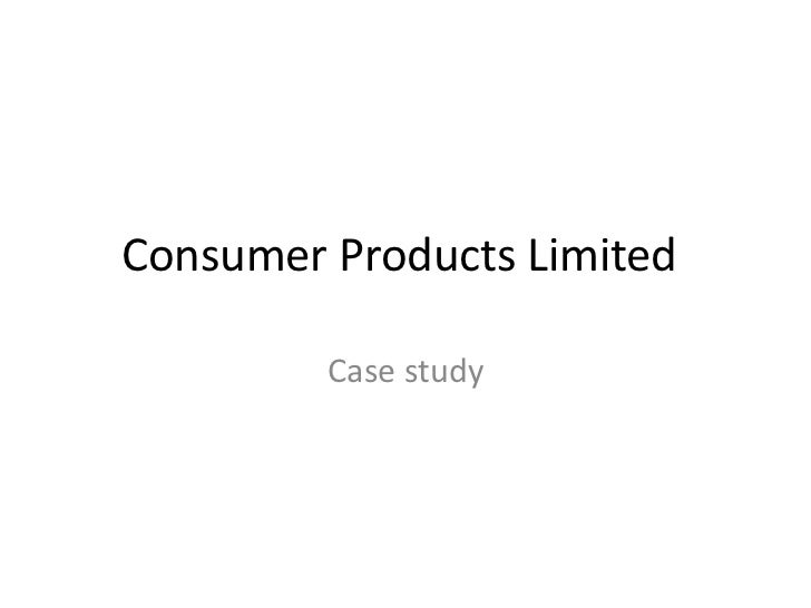 Consumer Products Limited         Case study