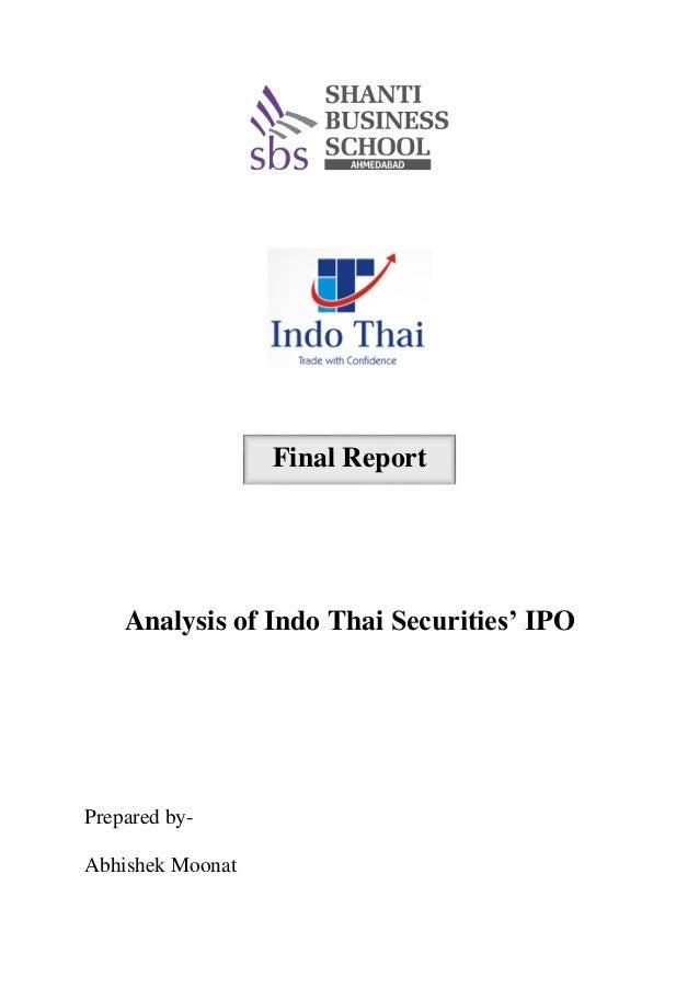 Final Report Analysis of Indo Thai Securities' IPO Prepared by- Abhishek Moonat