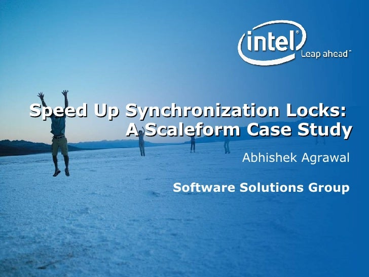 Speed Up Synchronization Locks:  A Scaleform Case Study Abhishek Agrawal Software Solutions Group