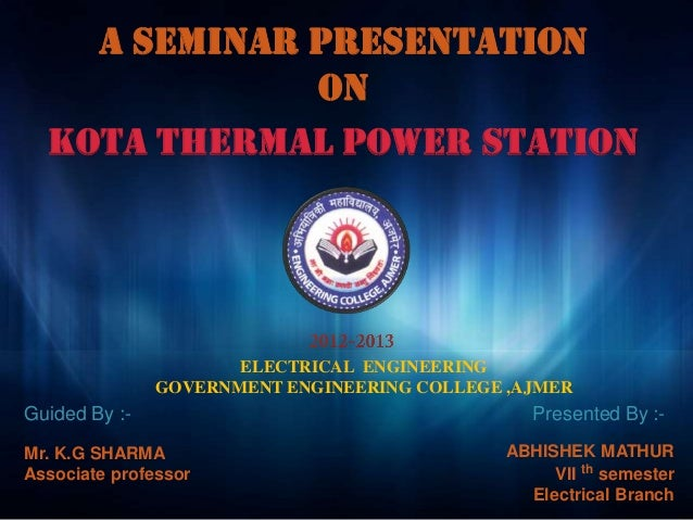 A SEMINAR PRESENTATION              ON  Kota thermal power station                      ELECTRICAL ENGINEERING            ...