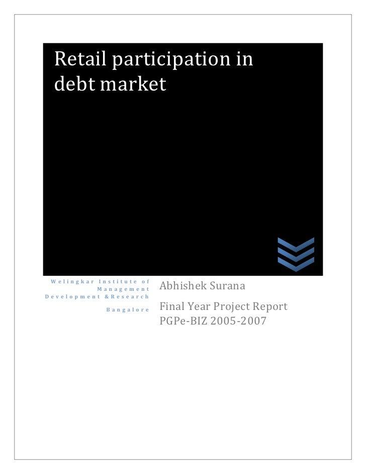 Retail participation in  debt market      Welingkar Institute of                           Abhishek Surana            Mana...