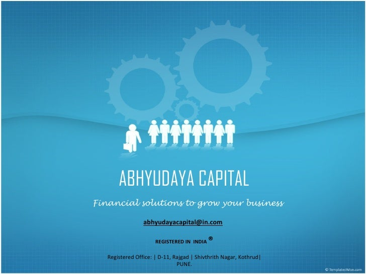 ABHYUDAYA CAPITAL Financial solutions to grow your business                   abhyudayacapital@in.com                     ...