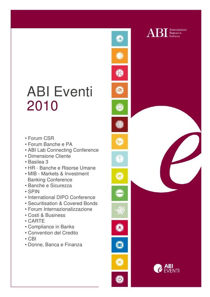 1         ABI Eventi     2010      • Forum CSR     • Forum Banche e PA     • ABI Lab Connecting Conference     • Dimension...