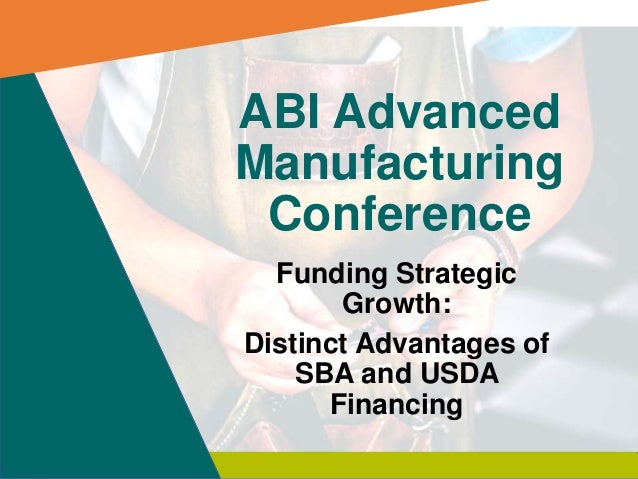 ABI Advanced Manufacturing Conference Funding Strategic Growth: Distinct Advantages of SBA and USDA Financing