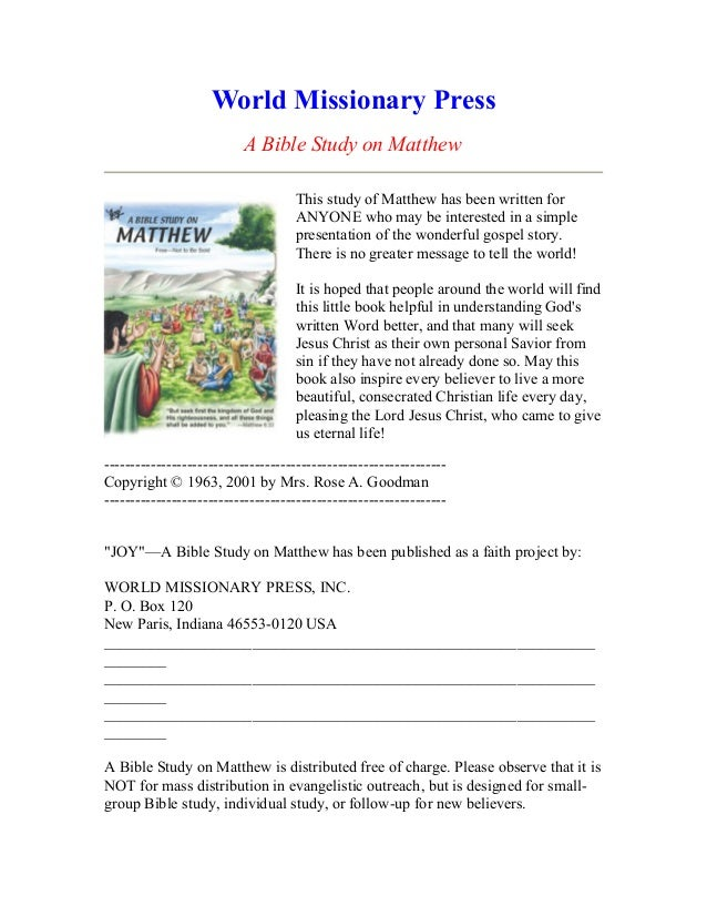 World Missionary PressA Bible Study on MatthewThis study of Matthew has been written forANYONE who may be interested in a ...