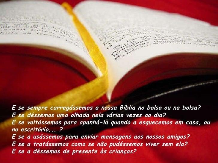 E se sempre carregássemos a nossa Bíblia no bolso ou na bolsa? E se déssemos uma olhada nela várias vezes ao dia? E se v...