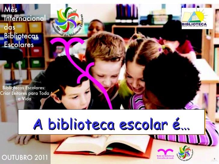 A biblioteca escolar é…