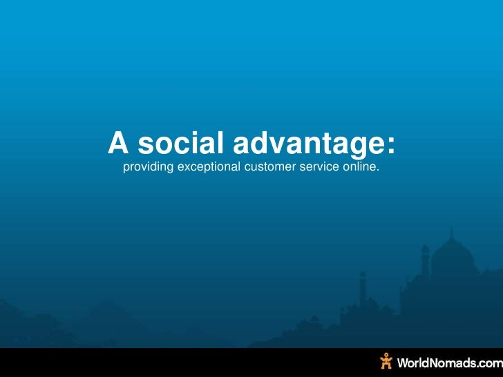 A social advantage:<br />providing exceptional customer service online.<br />
