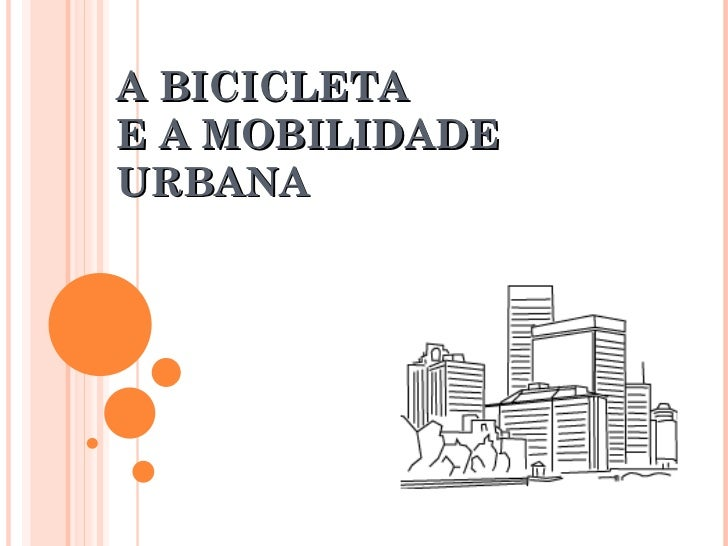 A BICICLETA  E A MOBILIDADE URBANA