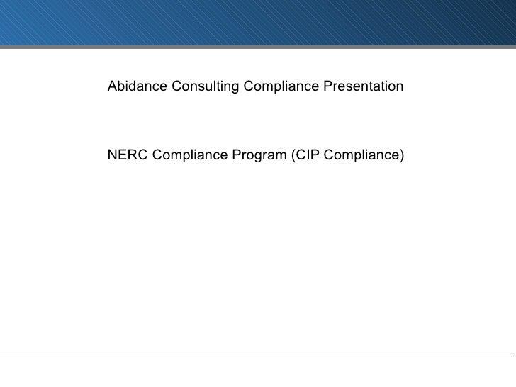 Abidance Consulting Compliance Presentation NERC Compliance Program (CIP Compliance)