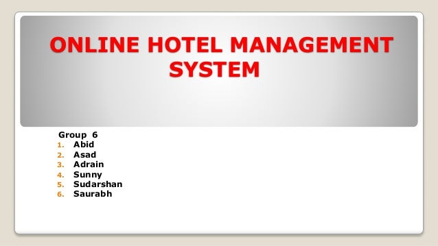 scope of online hotel management system A sample hotel management system  the system enable online booking of guests into  being a system, the abc hotel management system is bound to.