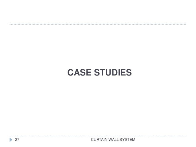 CASE STUDIES CURTAIN WALL SYSTEM27