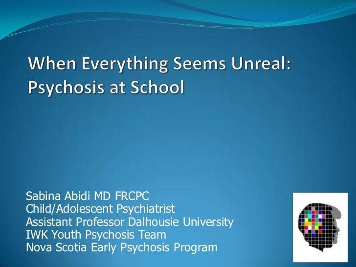 Sabina Abidi MD FRCPCChild/Adolescent PsychiatristAssistant Professor Dalhousie UniversityIWK Youth Psychosis TeamNova Sco...