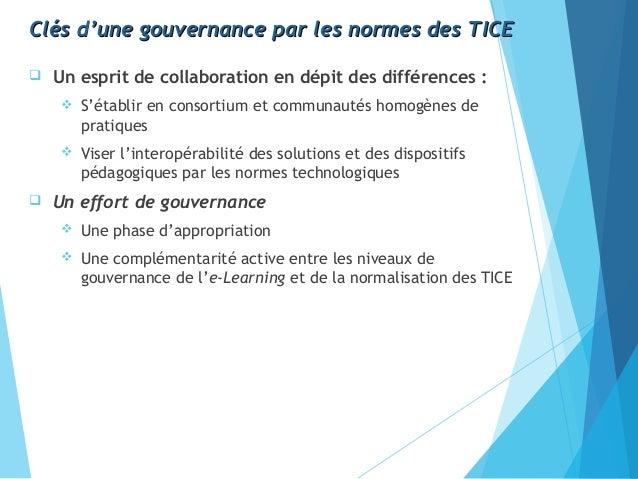 Clés d'une gouvernance par les normes des TICEClés d'une gouvernance par les normes des TICE  Un esprit de collaboration ...