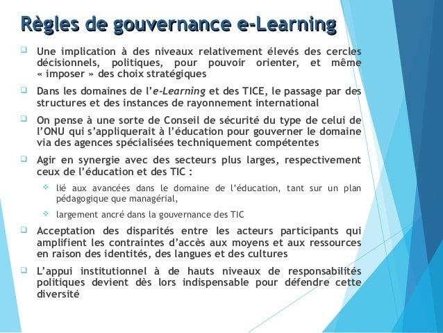 Règles de gouvernance e-LearningRègles de gouvernance e-Learning  Une implication à des niveaux relativement élevés des c...