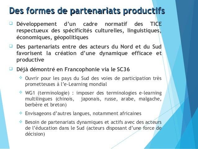Des formes de partenariats productifsDes formes de partenariats productifs  Développement d'un cadre normatif des TICE re...