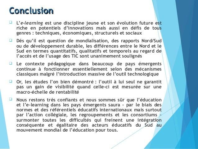 ConclusionConclusion  L'e-learning est une discipline jeune et son évolution future est riche en potentiels d'innovations...