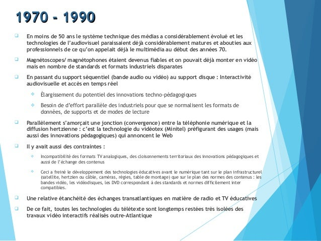 1970 - 19901970 - 1990  En moins de 50 ans le système technique des médias a considérablement évolué et les technologies ...