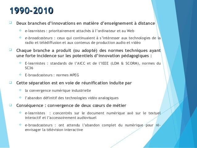 1990-20101990-2010  Deux branches d'innovations en matière d'enseignement à distance  e-learnistes : prioritairement att...