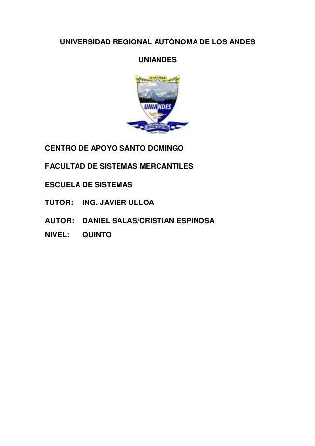 UNIVERSIDAD REGIONAL AUTÓNOMA DE LOS ANDES                      UNIANDESCENTRO DE APOYO SANTO DOMINGOFACULTAD DE SISTEMAS ...