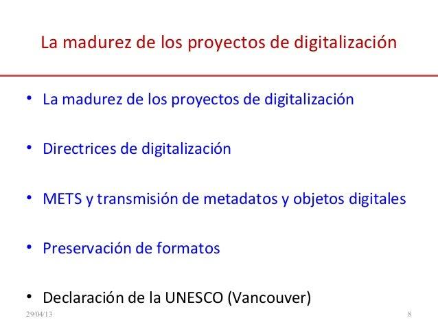 La madurez de los proyectos de digitalización• La madurez de los proyectos de digitalización• Directrices de digitalizació...