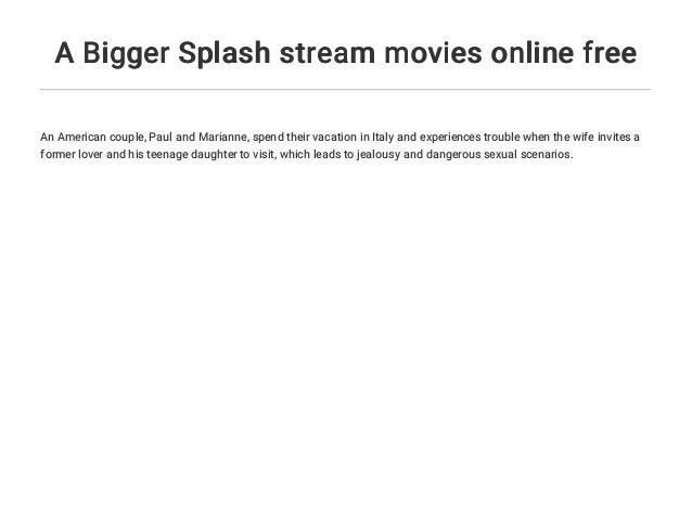 A Bigger Splash Stream