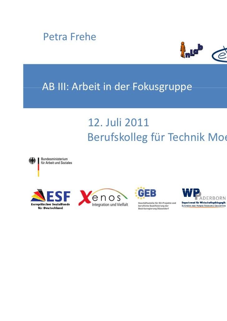 PetraFrehePetra FreheABIII:ArbeitinderFokusgruppeAB III: Arbeit in der Fokusgruppe          C                      ...