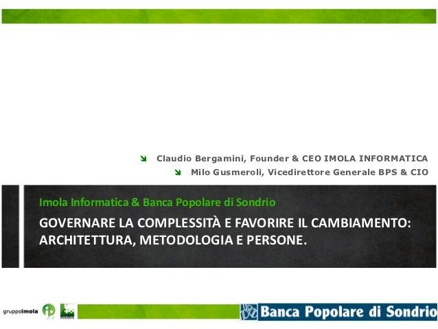    Claudio Bergamini, Founder & CEO IMOLA INFORMATICA                             Milo Gusmeroli, Vicedirettore Generale...