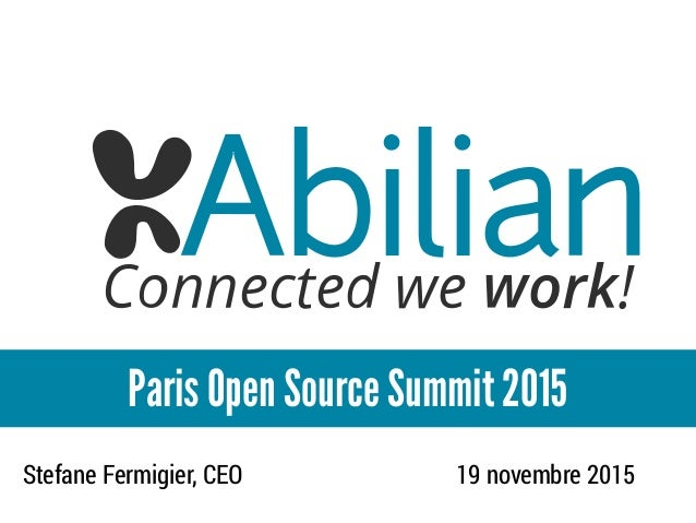 Stefane Fermigier, CEO 19 novembre 2015 Paris Open Source Summit 2015