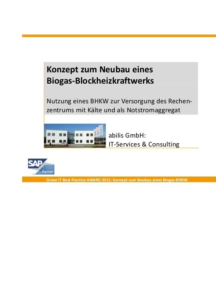 KonzeptzumNeubaueinesBiogas‐Blockheizkraftwerks   gNutzungeinesBHKWzurVersorgungdesRechen‐zentrums mitKälteund...