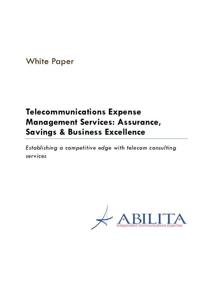 White PaperTelecommunications ExpenseManagement Services: Assurance,Savings & Business ExcellenceEstablishing a competitiv...