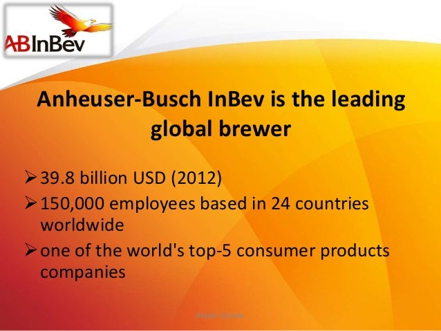 anheuser busch inbev is the leading global brewer After weeks of discussions and revised offers, inbev and anheuser-busch have on sunday announced an agreement to combine the two companies, thus forming the world's leading global brewer.