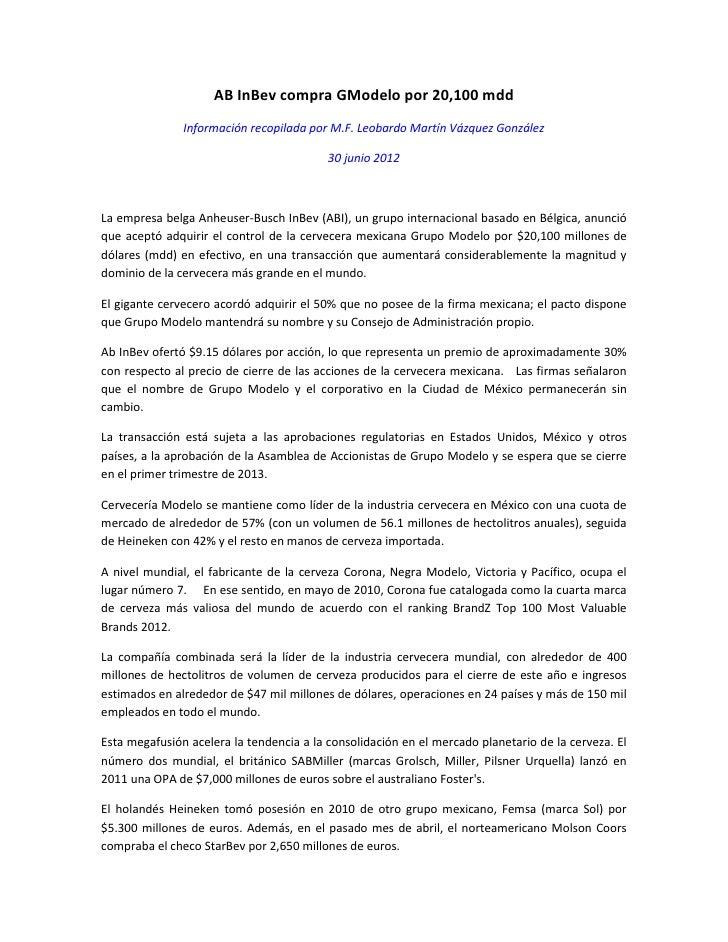 AB InBev compra GModelo por 20,100 mdd               Información recopilada por M.F. Leobardo Martín Vázquez González     ...
