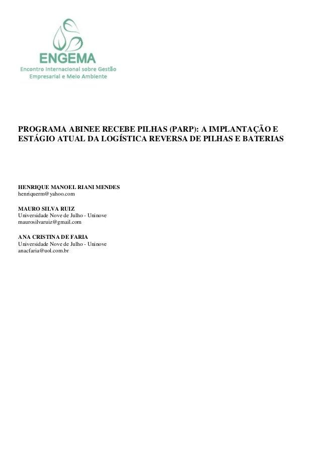 PROGRAMA ABINEE RECEBE PILHAS (PARP): A IMPLANTAÇÃO E ESTÁGIO ATUAL DA LOGÍSTICA REVERSA DE PILHAS E BATERIAS HENRIQUE MAN...