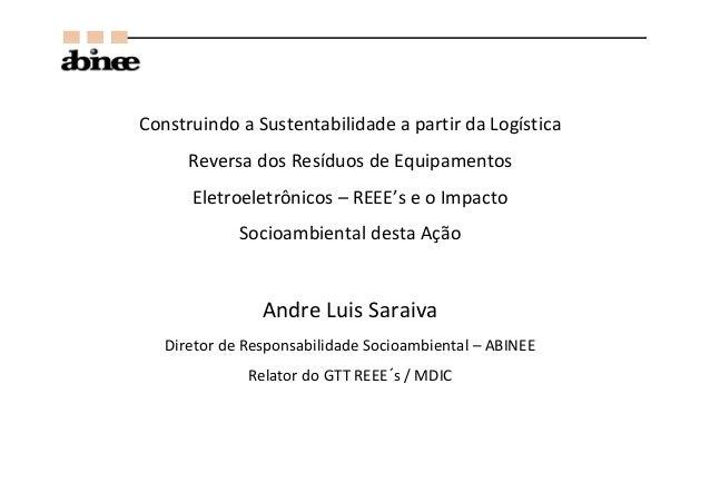 Construindo a Sustentabilidade a partir da Logística Reversa dos Resíduos de Equipamentos Eletroeletrônicos – REEE's e o I...