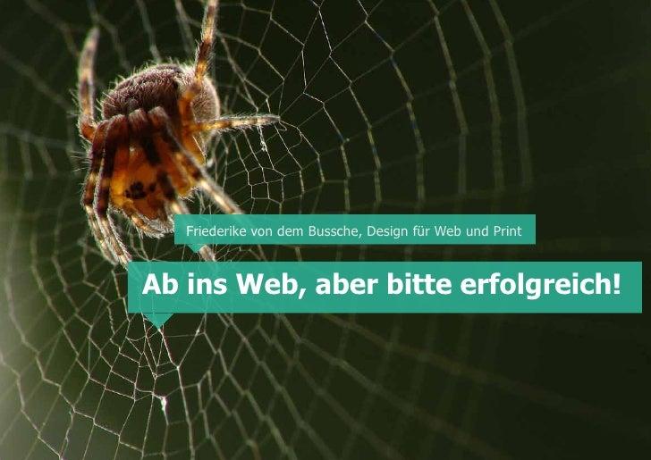 Friederike von dem Bussche, Design für Web und Print    Ab ins Web, aber bitte erfolgreich!