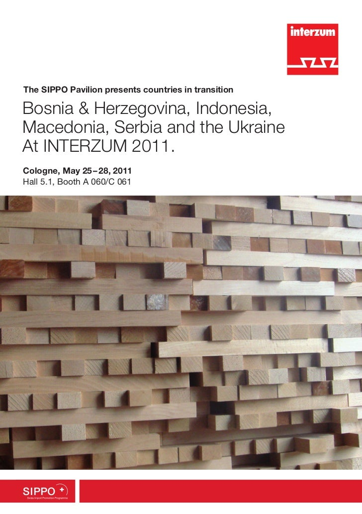 The SIPPO Pavilion presents countries in transitionBosnia & Herzegovina, Indonesia,Macedonia, Serbia and the UkraineAt INT...