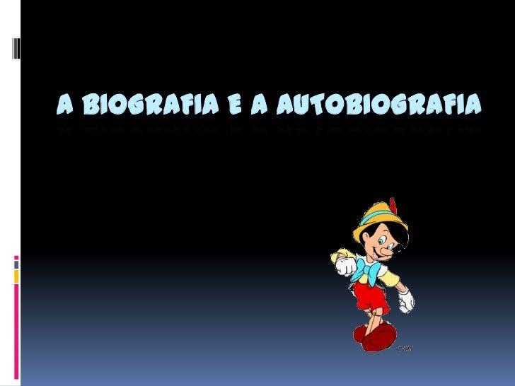 A biografia e a autobiografia<br />