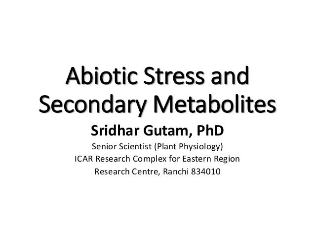 Abiotic stress and secondary metabolites