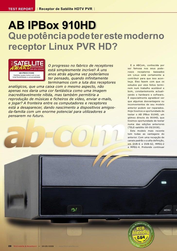 TEST REPORT                  Receptor de Satélite HDTV PVR     AB IPBox 910HD Que potência pode ter este moderno receptor ...