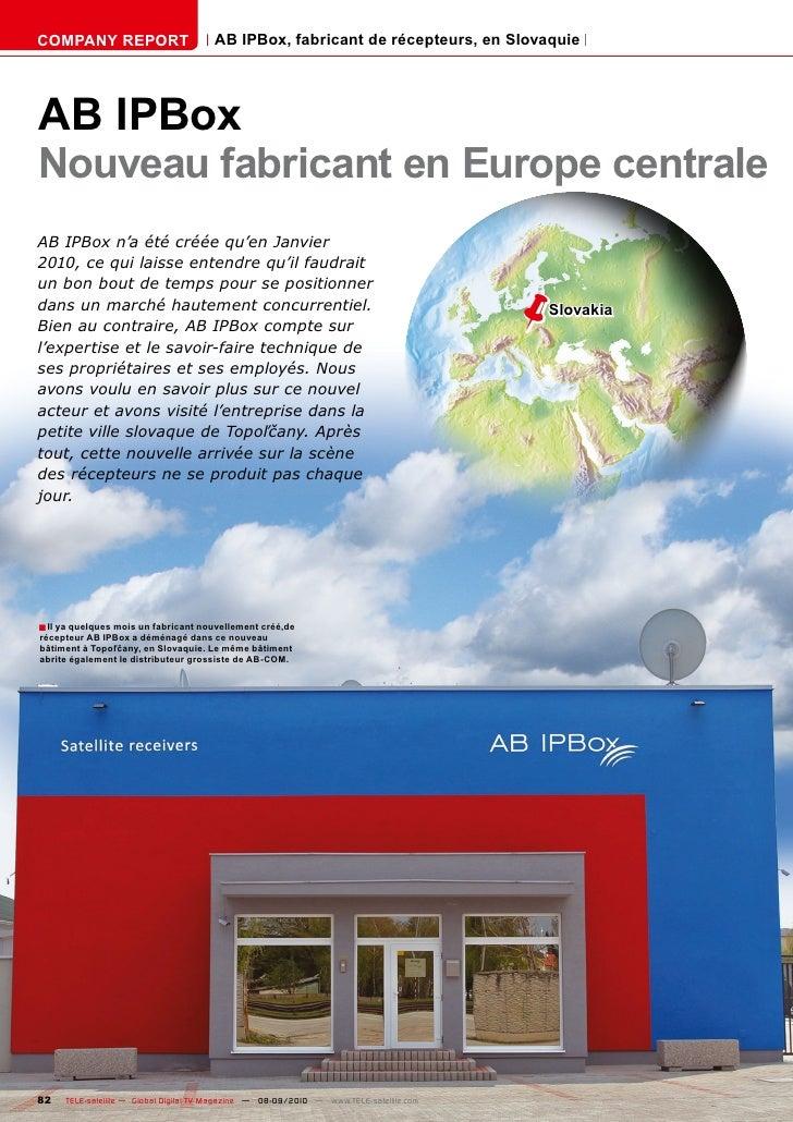 COMPANY REPORT                         AB IPBox, fabricant de récepteurs, en Slovaquie     AB IPBox Nouveau fabricant en E...