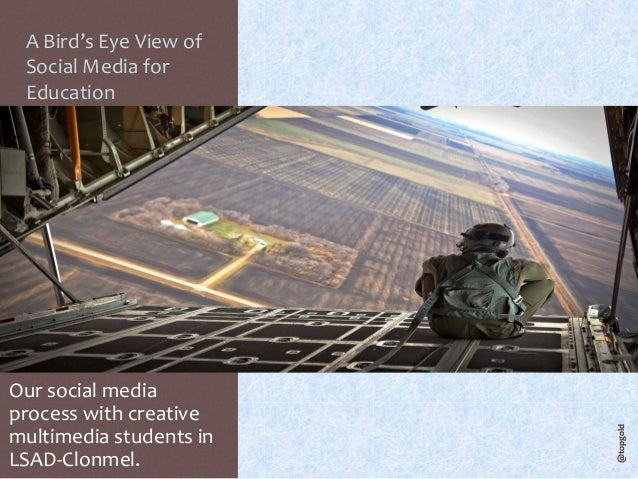 A Bird's Eye View of Social Media for EducationOur social mediaprocess with creativemultimedia students in                ...
