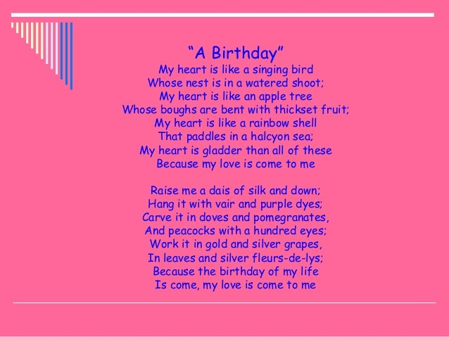a birthday christina rossetti 'a birthday', with its 16 lines of distilled beauty, is one of rossetti's most popular poems and most frequently quoted and anthologised of all her works.
