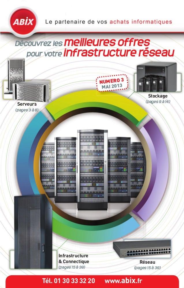 Tél. 01 30 33 32 20 www.abix.frServeurs(pages 3 à 8)Infrastructure& Connectique(pages 15 à 39)Stockage(pages 9 à 14)Réseau...