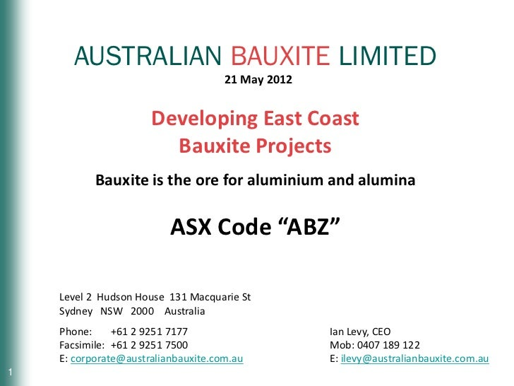 AUSTRALIAN BAUXITE LIMITED                                     21 May 2012                      Developing East Coast     ...
