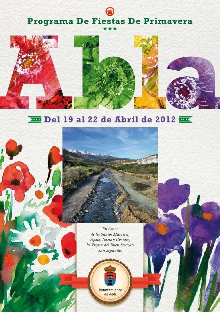 Programa De Fiestas De Primavera   Del 19 al 22 de Abril de 2012                                          Fotografía: Juan...